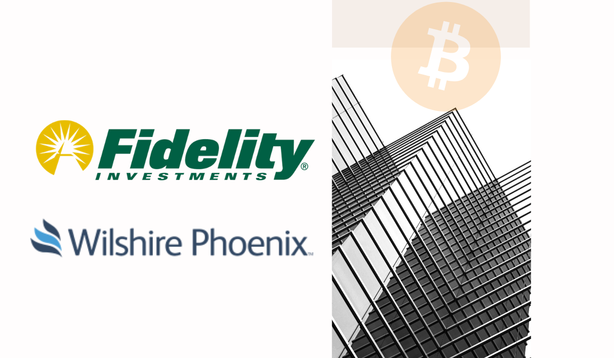 Fidelity To Work With Wilshire As Its Custodian Of The New Bitcoin Fund.